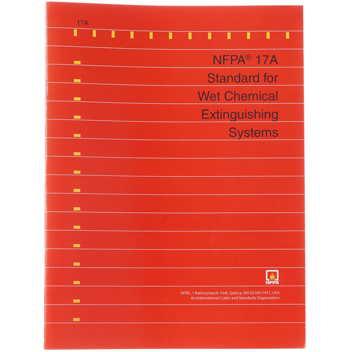 NFPA 17A: Standard for Wet Chemical Extinguisher Systems, 2013 ed.